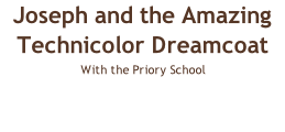 Joseph and the Amazing Technicolor Dreamcoat With the Priory School